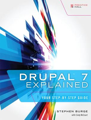 Drupal 7 Explained By Burge, Stephen