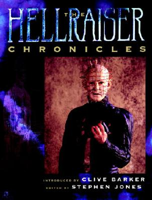 The Hellraiser Chronicles By Barker, Clive (INT)/ Jones, Stephen (EDT)/ Atkins, Peter/ Barker, Clive/ Jones, Stephen/ Close, Murray (PHT)/ Collins, Tom (PHT)/ Payne, Keith (PHT)